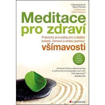 Meditace pro zdraví: Praktický průvodce pro zvládání bolesti, nemocí a stresu pomocí všímavosti – s (978-80-247-5619-6)