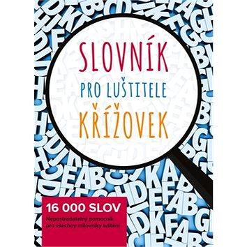 Slovník pro luštitele křížovek: 16 000 slov (978-80-87033-30-2)