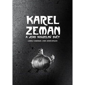 Karel Zeman a jeho kouzelný svět (978-80-264-0941-0)
