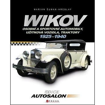 Wikov: Osobní a sportovní automobily, uřitková vozidla, traktory 1925-1940 (978-80-264-0884-0)
