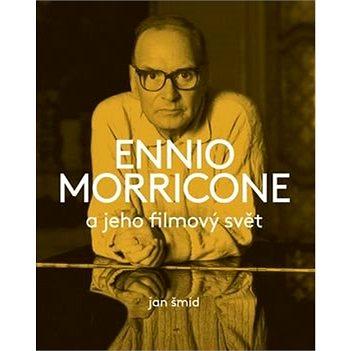 Ennio Morricone a jeho filmový svět (978-80-86349-52-7)