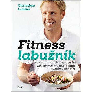 Fitness labužník: Strava pro zdraví a duševní pohodu, Skvělé recepty pro ideální fyzickou kondici (978-80-249-2815-9)