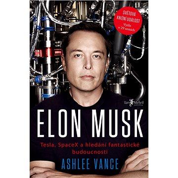 Elon Musk: Tesla, SpaceX a hledání fantastické budoucnosti (978-80-87270-73-8)