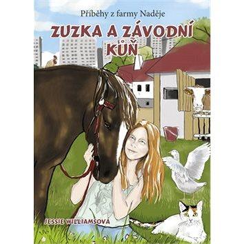 Zuzka a závodní kůň: Příběhy z farmy Naděje (978-80-264-0944-1)