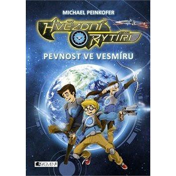Hvězdní rytíři Pevnost ve vesmíru (978-80-253-2633-6)