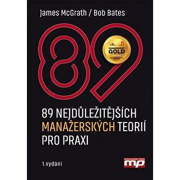 89 nejdůležitějších manažerských teorií pro praxi (978-80-7261-382-3)