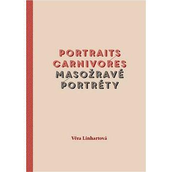 Portraits carnivores Masožravé portréty (978-80-7470-096-5)