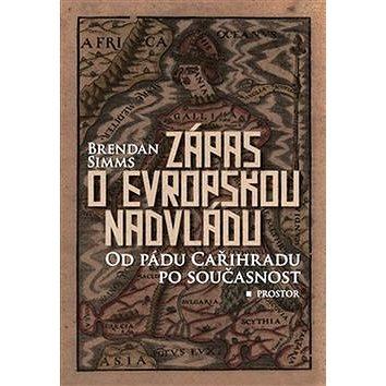 Zápas o evropskou nadvládu: Od pádu Cařihradu po současnost (978-80-7260-323-7)