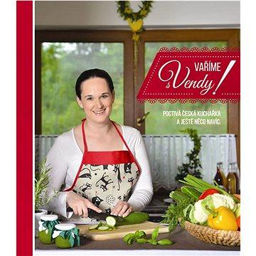 Vaříme s Vendy!: Poctivá česká kuchařka a ještě něco navíc (978-80-260-8555-3)