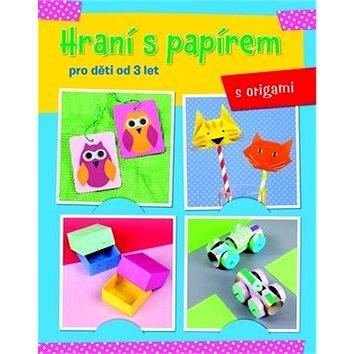 Hraní s papírem: pro děti od 3 let (978-80-256-1811-0)