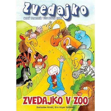 Zvedajko v ZOO (978-80-89826-00-1)