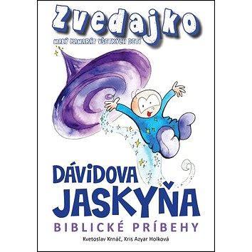 Zvedajko Dávidova jaskyňa: Biblické príbehy (978-80-89826-02-5)