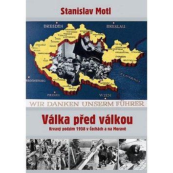 Válka před válkou: Krvavý podzim 1938 v Čechách a na Moravě (978-80-87950-21-0)