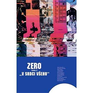 Zero V srdci všeho: Kniha 2 (978-80-7449-340-9)