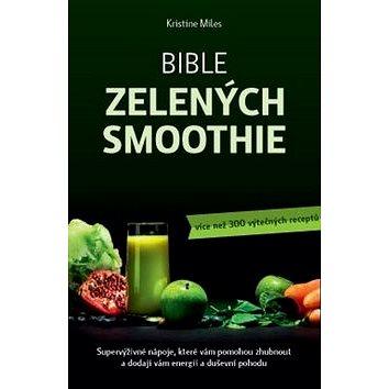 Bible zelených smoothie: Supervýživné nápoje, které vám pomohou zhubnout a dodají vám energii (978-80-7263-980-9)