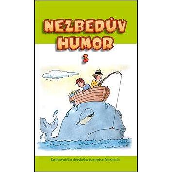 Nezbedův humor 3: Knihovnička dětského časopisu Nezbeda (978-80-906165-2-3)