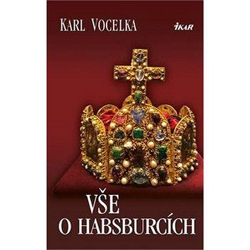 Vše o Habsburcích (978-80-249-2941-5)