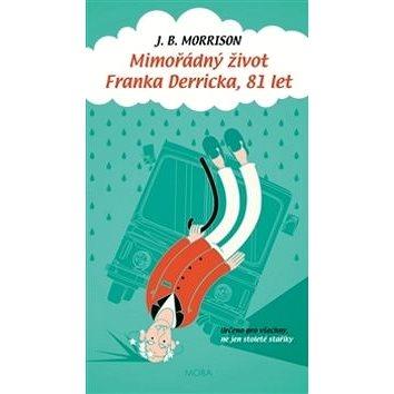 Mimořádný život Franka Derricka, 81 let (978-80-243-6959-4)