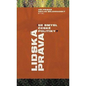 Lidská práva (ne)smysl české politiky? (978-80-7419-230-2)