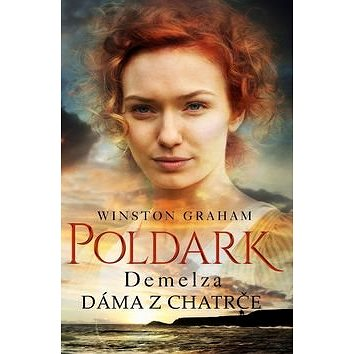 Poldark Demelza Dáma z chatrče: Z cyklu Poldark (2) (978-80-269-0325-3)