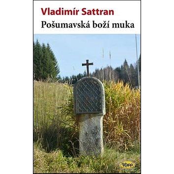 Pošumavská boží muka (978-80-7232-477-4)