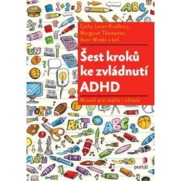 Šest kroků ke zvládnutí ADHD: Manuál pro rodiče i učitele (978-80-262-1035-1)