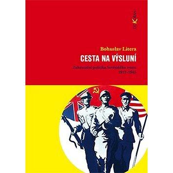 Cesta na výsluní: Zahraniční politika Sovětského svazu 1917-1945 (978-80-7363-719-4)