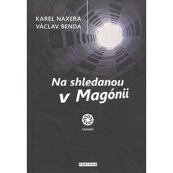 Na shledanou v Magónii (978-80-7336-815-9)