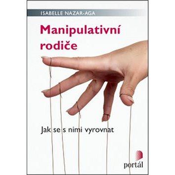 Manipulativní rodiče: Jak se s nimi vyrovnat (978-80-262-1018-4)