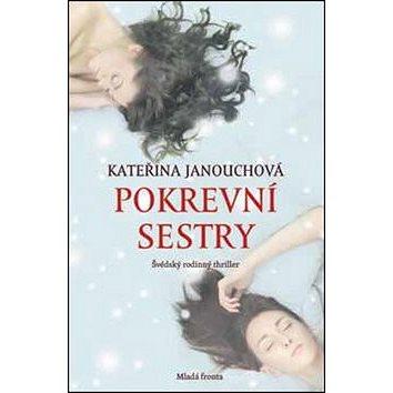 Pokrevní sestry: Švédský rodinný thriller (978-80-204-3966-6)