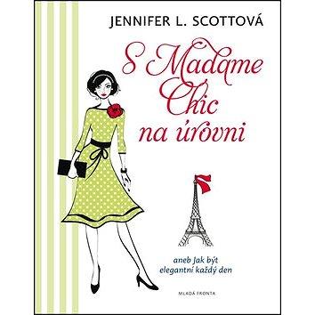 S Madame Chic na úrovni: aneb Jak být elegantní každý den (978-80-204-4016-7)