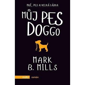 Můj pes Doggo: Muž, pes a velká láska (978-80-267-0558-1)