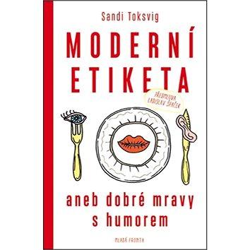 Moderní etiketa aneb dobré mravy s humorem (978-80-204-3262-9)