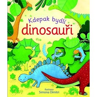 Kdepak bydlí dinosauři (978-80-256-1790-8)