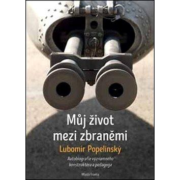 Můj život mezi zbraněmi (978-80-204-3758-7)