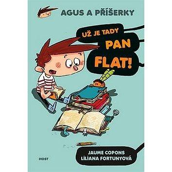 Už je tady pan Flat!: Agus a příšerky 1.díl (978-80-7491-605-2)