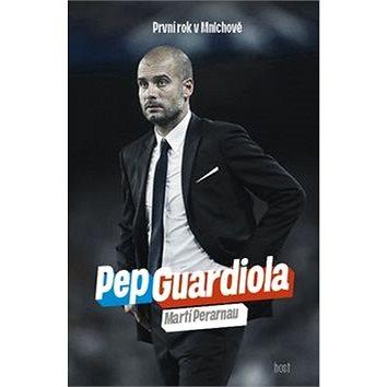 Pep Guardiola: První rok v Mnichově (978-80-7491-590-1)