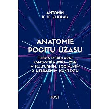 Anatomie pocitu úžasu: Česká populárnífantastika 1990-2012 (978-80-7491-764-6)