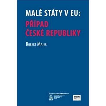 Malé státy v EU: Případ České republiky (978-80-210-7992-2)