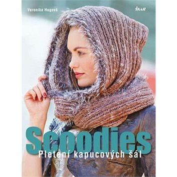 Scoodies: Pletení kapucových šál (978-80-249-2978-1)