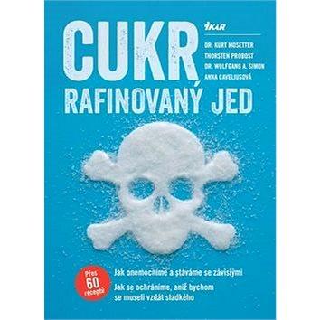 Cukr Rafinovaný jed (978-80-249-2985-9)