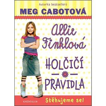 Allie Finklová Holčičí pravidla Stěhujeme se! (978-80-242-5221-6)