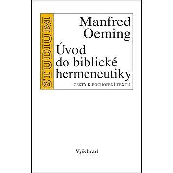 Úvod do biblické hermeneutiky: Cesty k pochopení textu (978-80-7429-524-9)