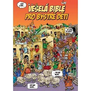 Veselá Bible pro bystré děti (978-80-87287-58-3)