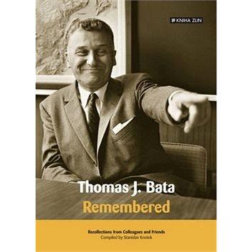 Thomas J. Bata: Remembered (978-80-7473-398-7)
