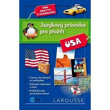 Jazykový průvodce pro přežití USA: Pro pobyty v zahraničí (978-80-266-0873-8)