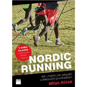 Nordic running: Běh s holemi jako zdravější a efektivnější způsob běhání (978-80-87049-88-4)