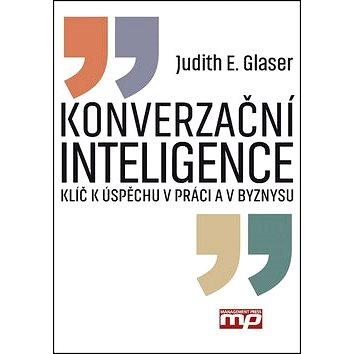 Konverzační inteligence: Klíč k úspěchu v práci a byznysu (978-80-7261-400-4)