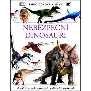 Samolepková knížka Nebezpeční dinosauři (978-80-87818-26-8)
