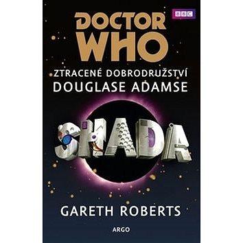 Doctor Who Shada: Ztracené dobrodružství Douglase Adamse (978-80-257-1733-2)